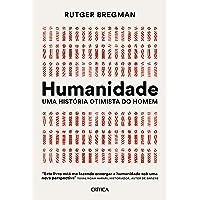 Humanidade: Uma história otimista do homem