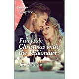 Fairytale Christmas with the Millionaire (Once Upon a Fairytale Book 3)