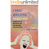 Lyric Writing Roadmap: 10 Simple Steps to Write Better Lyrics and Finish More Songs in Less Time book cover