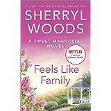 Feels Like Family (A Sweet Magnolias Novel, 3)