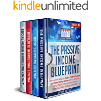 The Passive Income Blueprint: 4 Books in 1: Discover the Ways to Create Passive Income and Make Money Online with Ecommerce using Shopify, Amazon FBA, ... Retail Arbitrage, and eBay (English Edition)