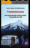Panamericana - Zwei Jahre mit dem VW-Bus auf der Traumstraße der Welt