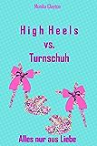 High Heels vs. Turnschuh - Alles nur aus Liebe