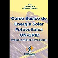 Curso Básico de Energia Solar Fotovoltaica ON-GRID: Projeto - Instalação - Homologação