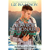 Her Cowboy Billionaire Best Friend: A Whittaker Brothers Novel (Christmas in Coral Canyon Book 1) (English Edition)