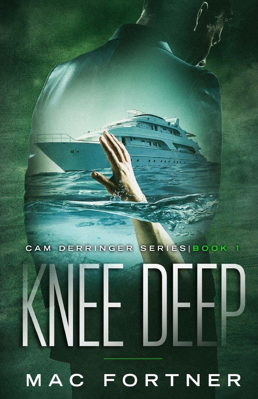 Knee Deep (Cam Derringer) (Volume 1) pdf epub