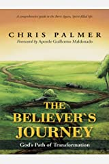 The Believer'S Journey: God'S Path of Transformation Kindle Edition