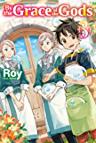 By the Grace of the Gods: Volume 3 (English Edition)