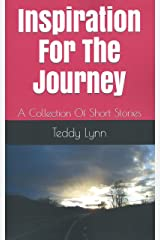 Inspiration For The Journey: A Collection Of Short Stories Kindle Edition