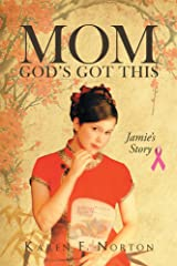 Mom, God's Got This: Jamie's Story Kindle Edition