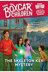 The Skeleton Key Mystery (The Boxcar Children Mysteries) Kindle Edition
