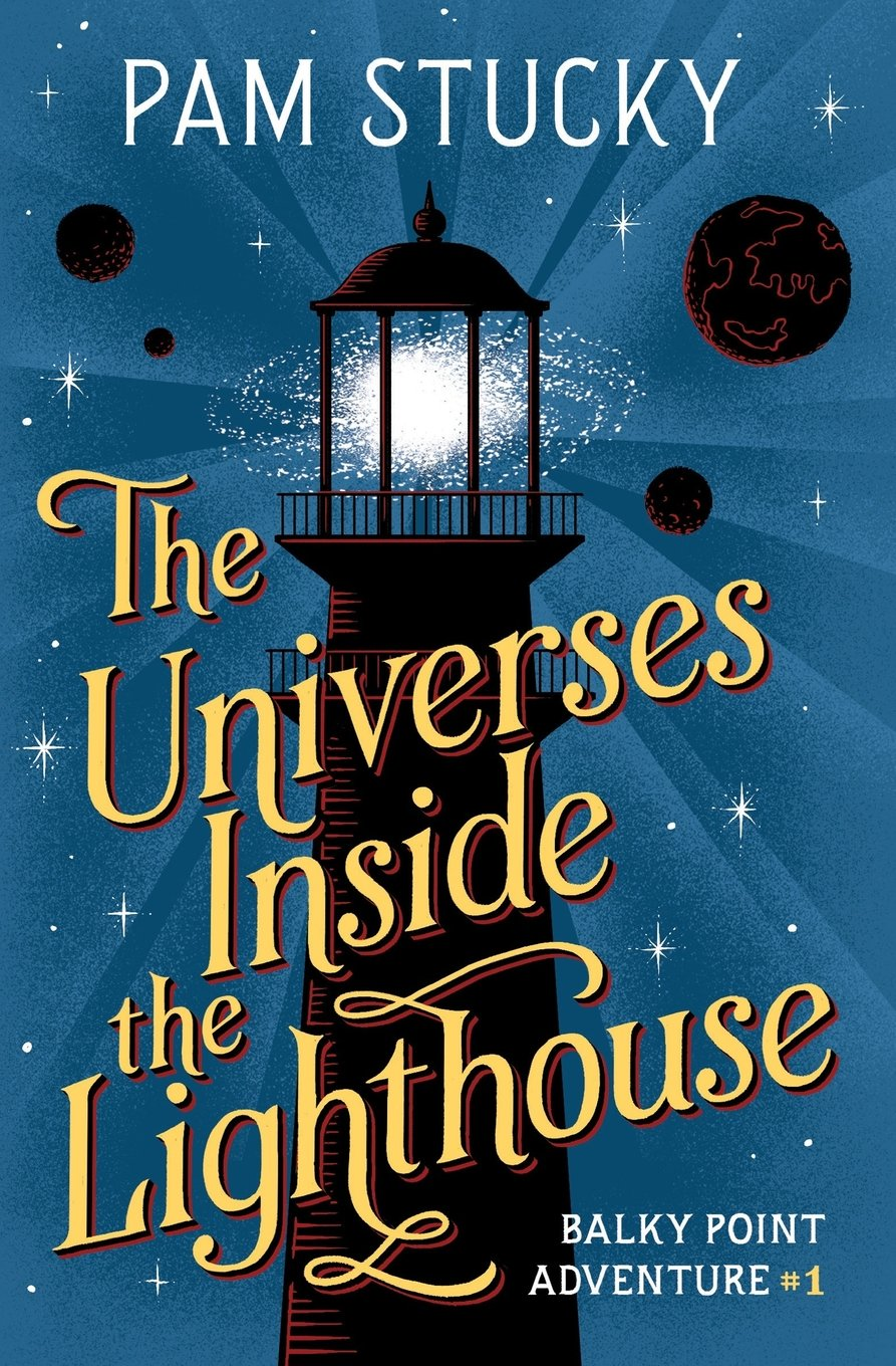 The Universes Inside the Lighthouse: Balky Point Adventure #1 (Balky Point Adventures) PDF