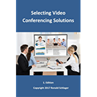 Selecting Video Conferencing Solutions (English Edition)
