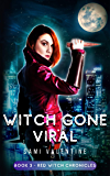 Witch Gone Viral: A New Adult Urban Fantasy (Red Witch Chronicles 3)