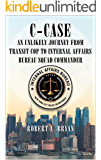 C-CASE: An Unlikely Journey from Transit Cop to Internal Affairs Bureau Squad Commander