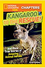 National Geographic Kids Chapters: Kangaroo to the Rescue!: And More True Stories of Amazing Animal Heroes (Chapter Book) Kindle Edition