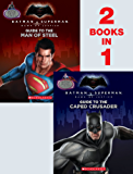 Guide to the Caped Crusader/Guide to the Man of Steel: Movie Flip Book (Batman vs. Superman: Dawn of Justice)