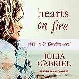 Hearts on Fire: A St. Caroline Novel, Book 2