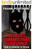 Loyalist Paramilitary Gunrunner: From Extremism to Prison
