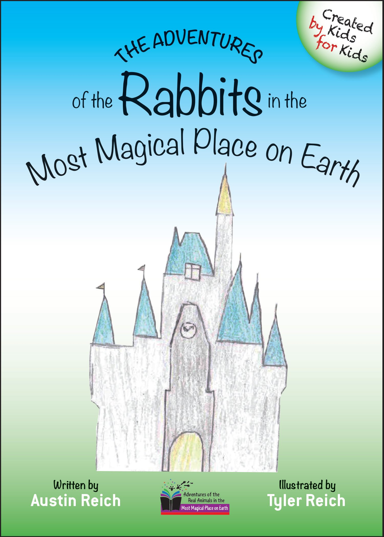 Download The Adventures of the Rabbits in the Most Magical Place on Earth (Adventures of the Real Animals in the Most Magical Place on Earth) PDF