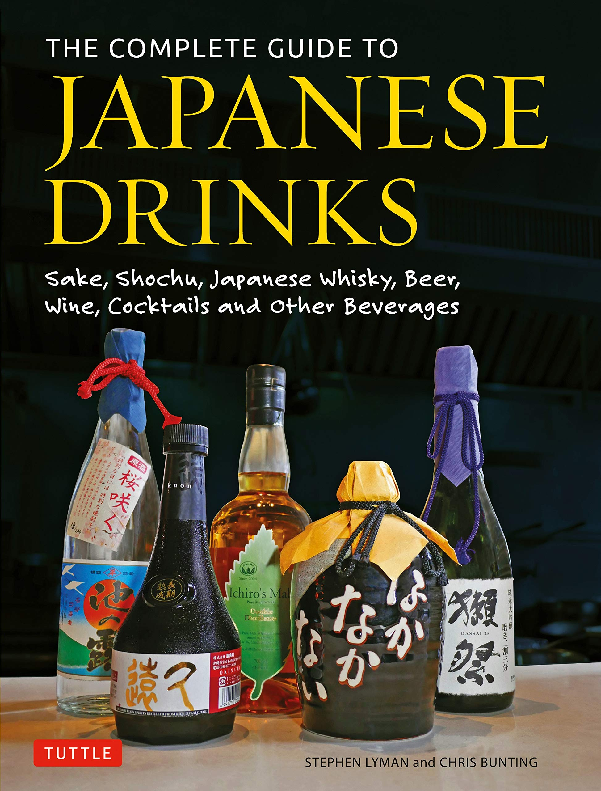 The Complete Guide To Japanese Drinks  Sake Shochu Japanese Whisky Beer Wine Cocktails And Other Beverages