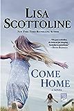 Come Home: A Novel