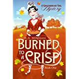 Burned to a Crisp: A Gingerbread Hag Mystery