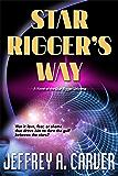 Star Rigger's Way (Star Rigger Universe)