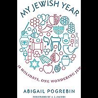My Jewish Year: 18 Holidays, One Wondering Jew (English Edition)