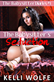The Babysitter's Seduction (The Babysitter Diaries Book 1) (English Edition)