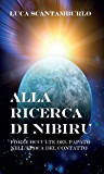 Alla ricerca di Nibiru. Forze occulte del papato nell'epoca del contatto