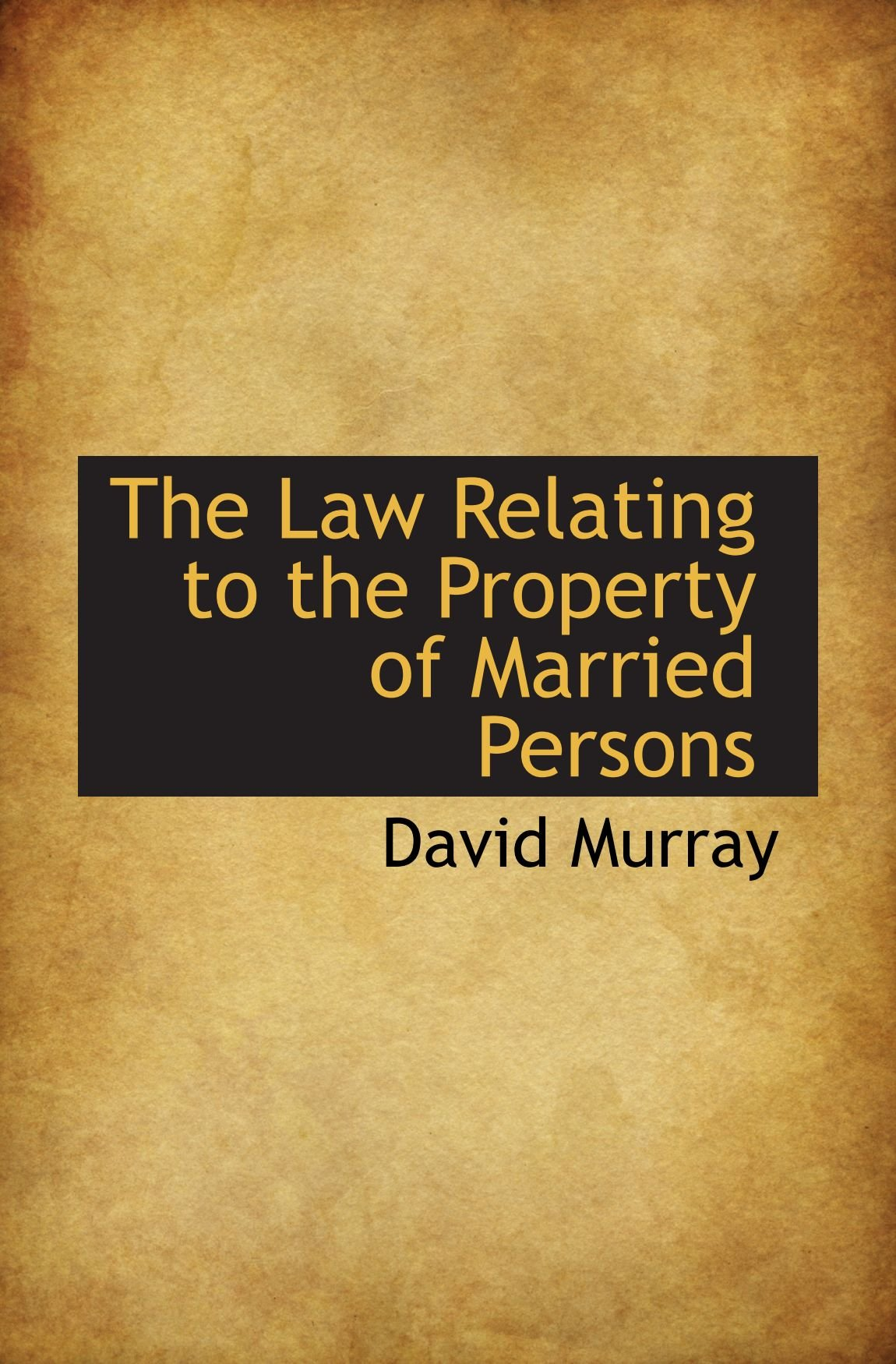 Download The Law Relating to the Property of Married Persons PDF