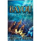 BAYOU: KING OF THE SEAS BOOK 1 & 2