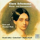 Clara Schumann: Klavier- und Kammermusik