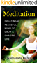 Meditation: Creating a Peaceful Mind to Calm a Chaotic Life (English Edition)
