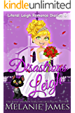 Disastrous Leigh: A Paranormal Romantic Comedy (Literal Leigh Romance Diaries Book 6)