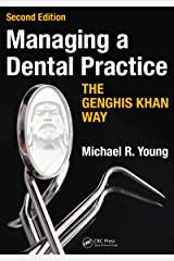 Managing a Dental Practice the Genghis Khan Way Kindle Edition