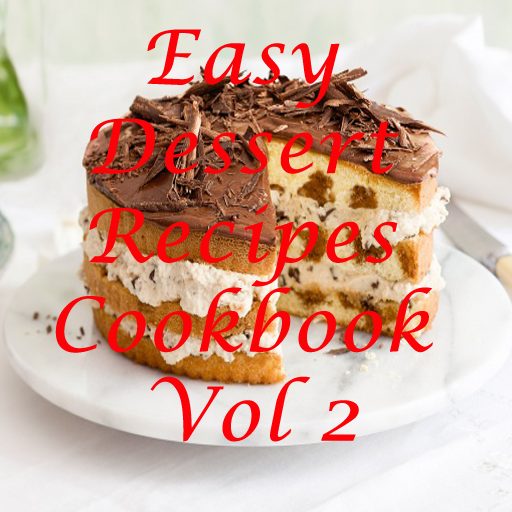 - Easy Dessert Recipes Cookbook Vol 2