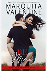 Be Mine (Holland Springs Book 6) Kindle Edition