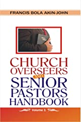 CHURCH OVERSEERS AND SENIOR PASTORS HANDBOOK Kindle Edition