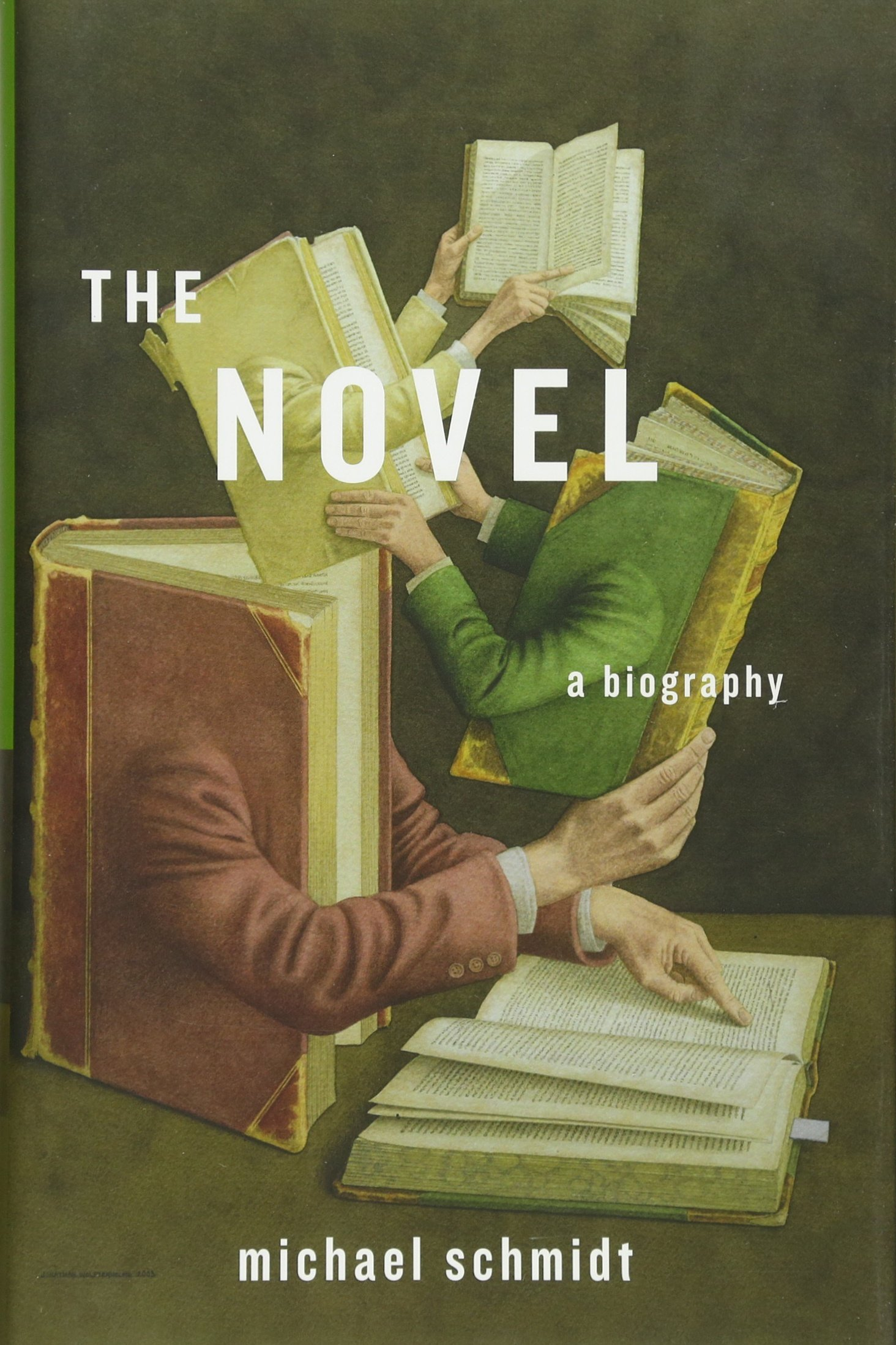 The Novel: A Biography: Michael Schmidt: 9780674724730: Amazon: Books