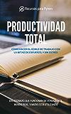 Productividad Total. Las técnicas de gestión del tiempo que funcionan en el mundo real