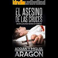 El Asesino de las Cruces: Una novela negra de asesinatos y crímenes (En español)
