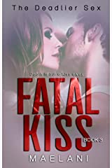 Fatal Kiss (The Deadlier Sex Book 3)
