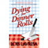 Dying for Dinner Rolls (Georgia Coast Cozy Mysteries Book 1)
