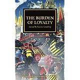 The Burden of Loyalty (48) (The Horus Heresy)