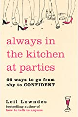 Always in the Kitchen at Parties: Simple Tools for Instant Confidence Kindle Edition