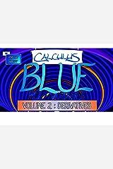 Calculus BLUE Multivariable Volume 2: Derivatives Kindle Edition