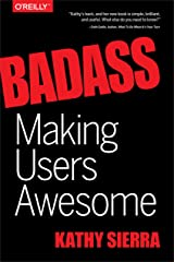 Badass: Making Users Awesome Kindle Edition
