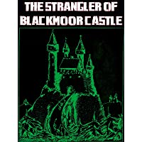 The Strangler Of Blackmoor Castle